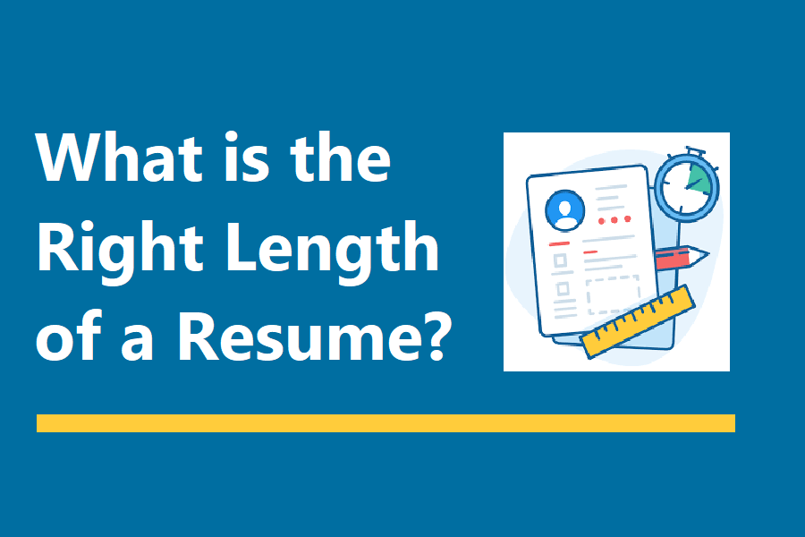 What is the Right Length of a Resume