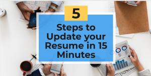 5 Steps to Update your Resume in 15 Minutes