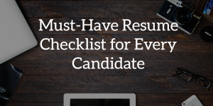 Resume Checklist for Candidates
