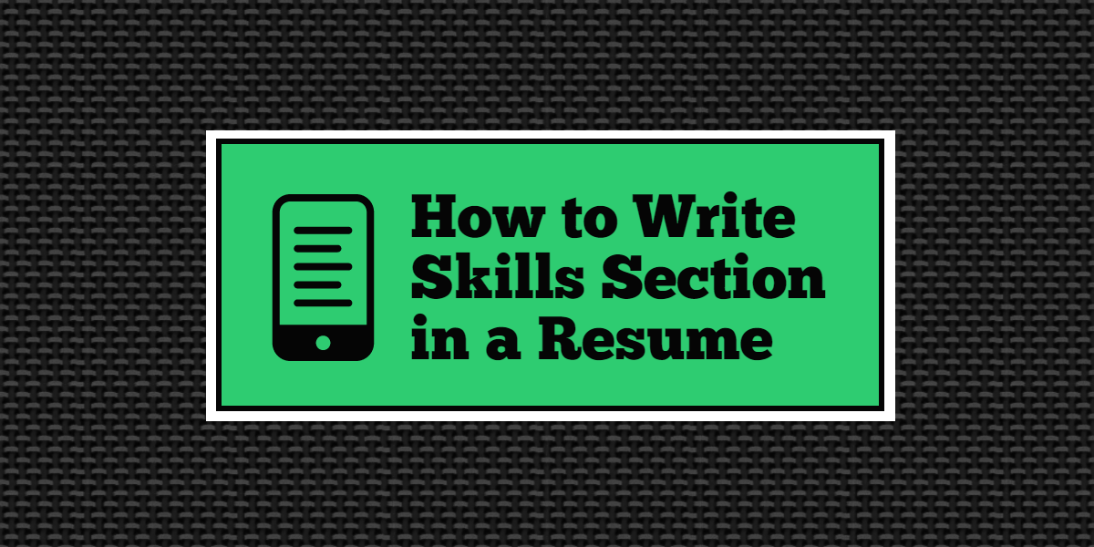 How to Write Skills Section in a Resume