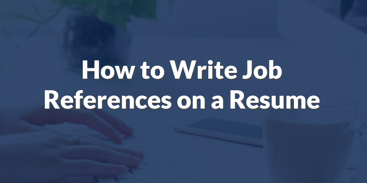 How to Write Job References on a Resume