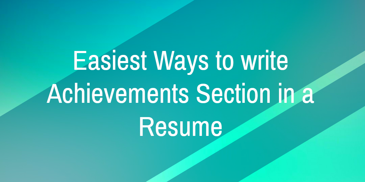 7 Ways to Write Achievements Section in a Resume with Examples