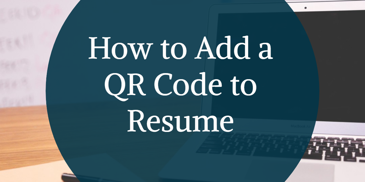 How to Add a QR Code to Resume
