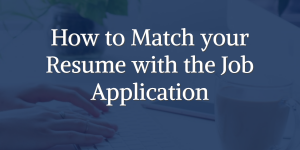 How to Match your Resume with the Job Application