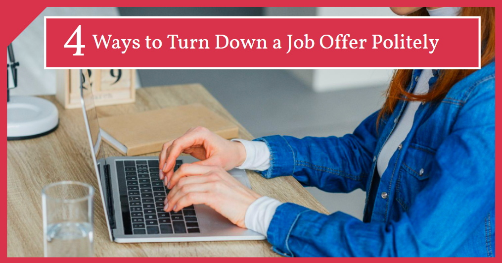 How to Properly Decline a Job Offer & Examples