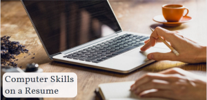 How to List Computer Skills on a Resume with Example