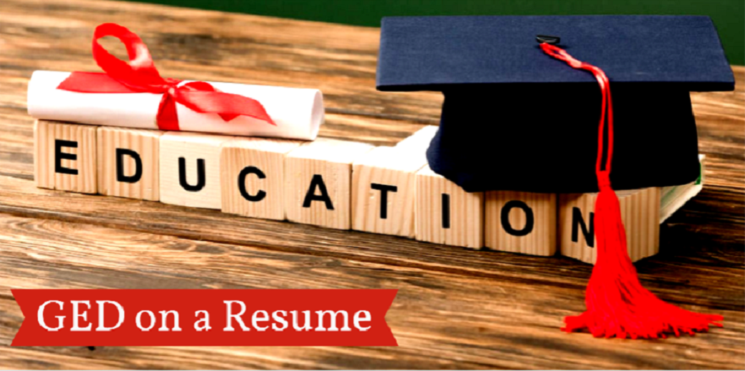 How to List GED on Resume : Tips & Sample Example