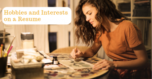 How to List Hobbies and Interests on a Resume & Examples